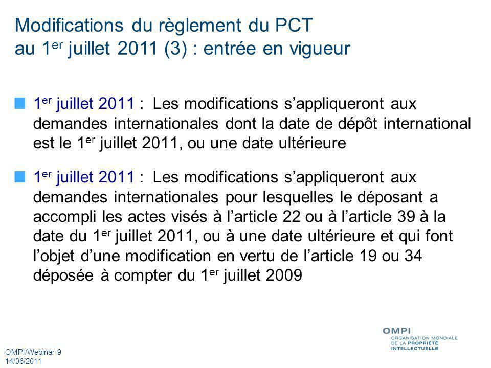 OMPI/Webinar-10 14/06/2011 Groupe de travail du PCT Dernière session: du 6 au 10 juin 2011 (http://www.wipo.int/meetings/fr/details.jsp?meeting_id=22683)http://www.wipo.int/meetings/fr/details.jsp?meeting_id=22683 Ordre du jour : Développement futur du PCT Étude: Mise en œuvre des recommandations visant à améliorer le fonctionnement du système du PCT Étude: Laugmentation massive des demandes de brevets au niveau mondial Étude: Coordination de lassistance technique et financement des projets dassistance en faveur des pays en voie de développement (article 51 du PCT) Étude: Les objectifs du système du PCT en matière de diffusion de linformation technique, de facilitation de laccès à la technologie et dorganisation de lassistance technique en faveur des pays en voie de développement Système dobservations par les tiers, système de retour dinformation sur la qualité
