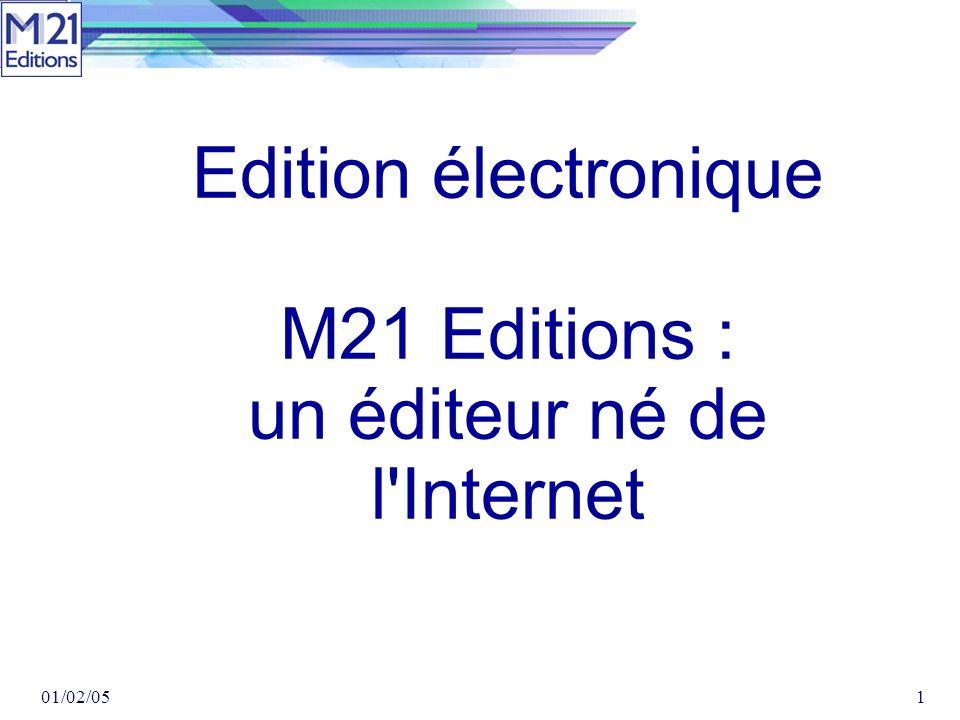 01/02/051 Edition électronique M21 Editions : un éditeur né de l Internet