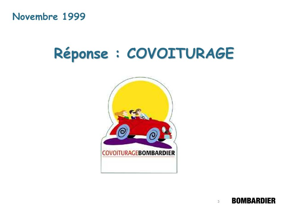 3 Novembre 1999 Réponse : COVOITURAGE