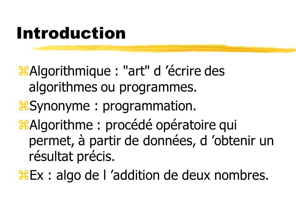 Introduction zAlgorithmique :
