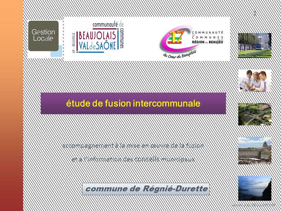 22 fusion des communautés de communes Beaujolais – Val-de-Saône et de la Région de Beaujeu et extension à la commune de Cenves accompagnement à la mise en œuvre de la fusion et à linformation des conseils municipaux commune de Régnié-Durette