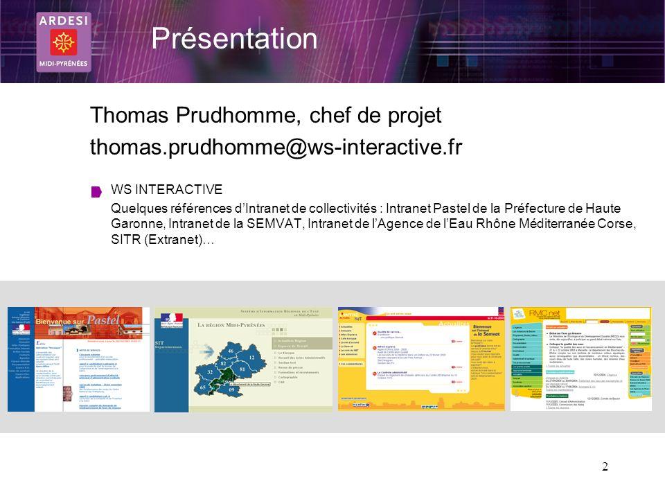 2 Thomas Prudhomme, chef de projet thomas.prudhomme@ws-interactive.fr WS INTERACTIVE Quelques références dIntranet de collectivités : Intranet Pastel