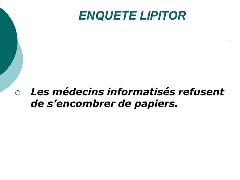 ENQUETE LIPITOR Les médecins informatisés refusent de sencombrer de papiers.