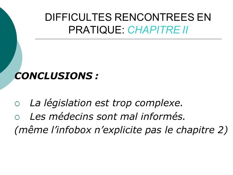 DIFFICULTES RENCONTREES EN PRATIQUE: CHAPITRE II CONCLUSIONS : La législation est trop complexe.