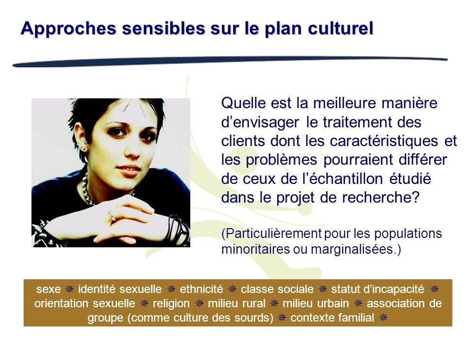 Approches sensibles sur le plan culturel Quelle est la meilleure manière denvisager le traitement des clients dont les caractéristiques et les problèm
