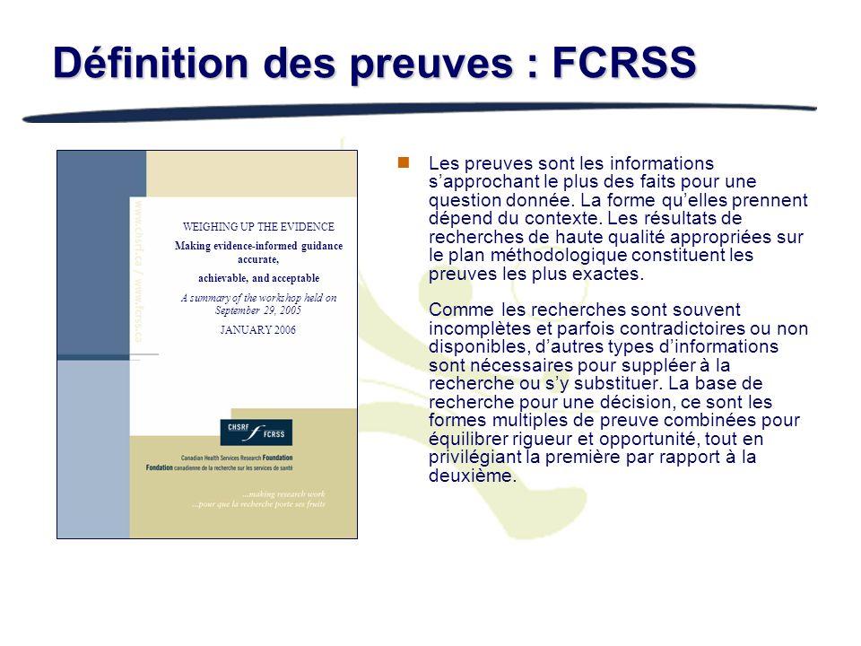 Définition des preuves : FCRSS Les preuves sont les informations sapprochant le plus des faits pour une question donnée. La forme quelles prennent dép