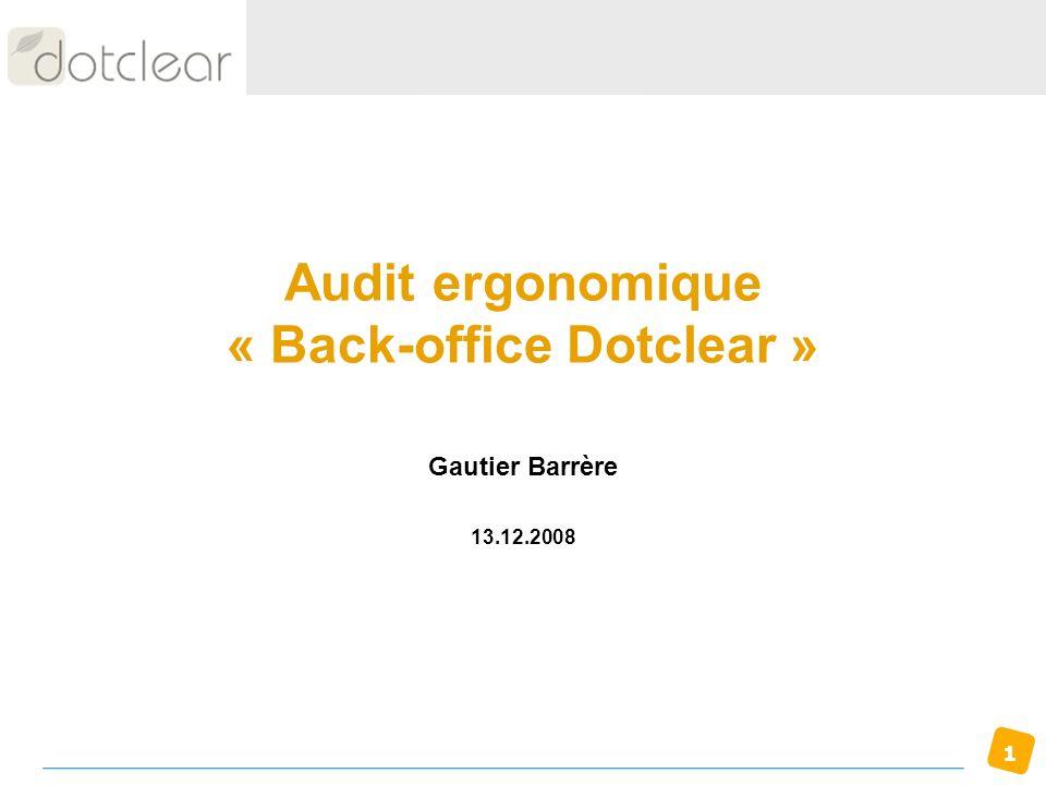 1 Audit ergonomique « Back-office Dotclear » Gautier Barrère 13.12.2008