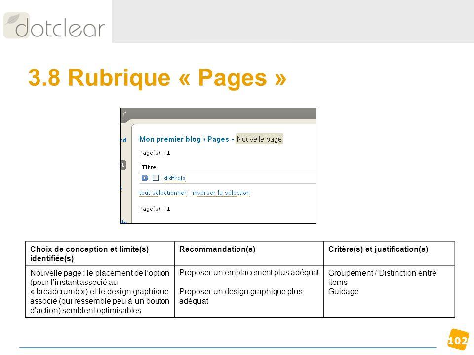 102 3.8 Rubrique « Pages » Choix de conception et limite(s) identifiée(s) Recommandation(s)Critère(s) et justification(s) Nouvelle page : le placement