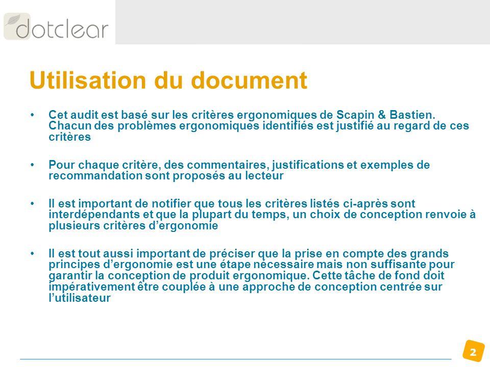 2 Utilisation du document Cet audit est basé sur les critères ergonomiques de Scapin & Bastien. Chacun des problèmes ergonomiques identifiés est justi