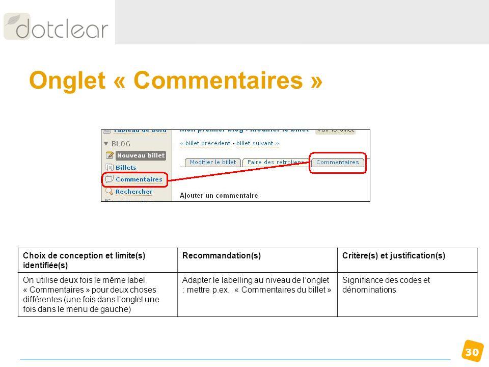 30 Onglet « Commentaires » Choix de conception et limite(s) identifiée(s) Recommandation(s)Critère(s) et justification(s) On utilise deux fois le même