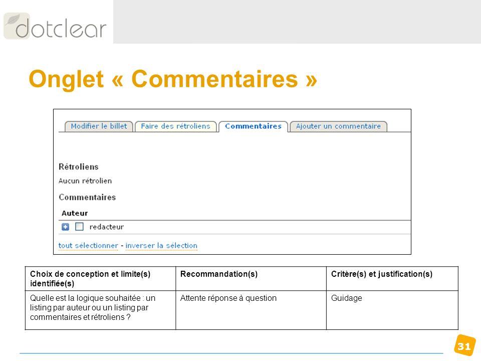 31 Onglet « Commentaires » Choix de conception et limite(s) identifiée(s) Recommandation(s)Critère(s) et justification(s) Quelle est la logique souhai