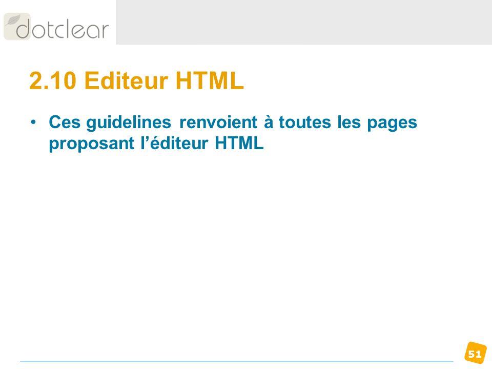 51 2.10 Editeur HTML Ces guidelines renvoient à toutes les pages proposant léditeur HTML