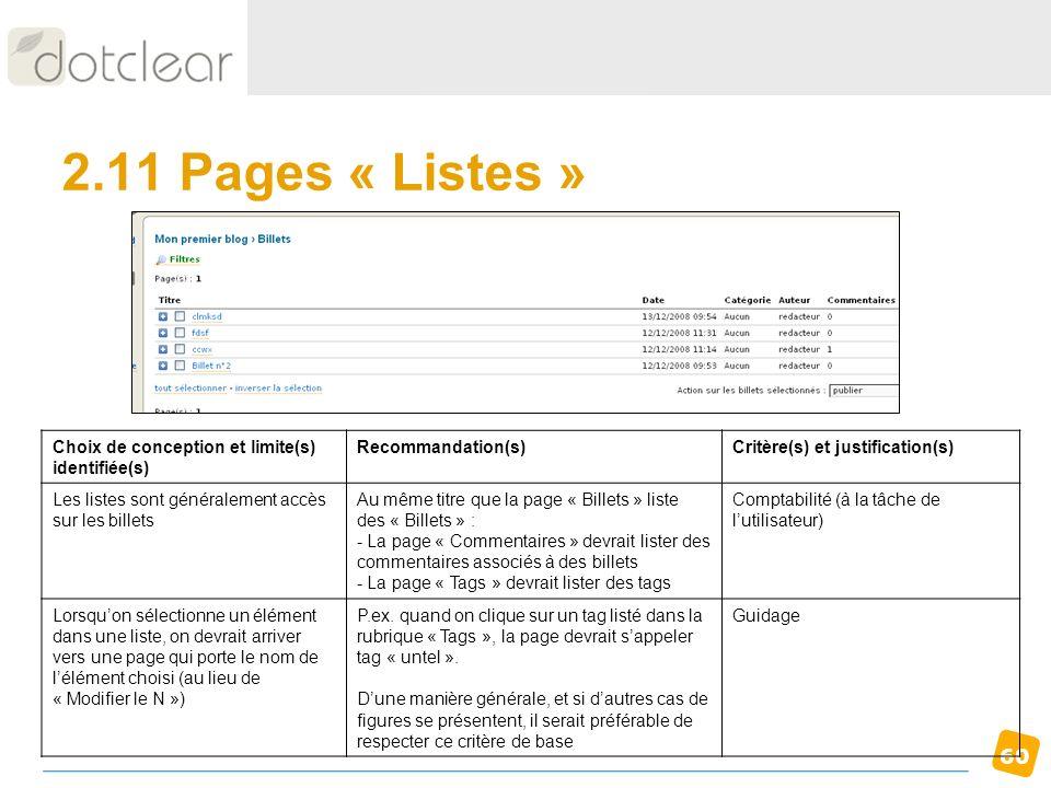 60 2.11 Pages « Listes » Choix de conception et limite(s) identifiée(s) Recommandation(s)Critère(s) et justification(s) Les listes sont généralement a