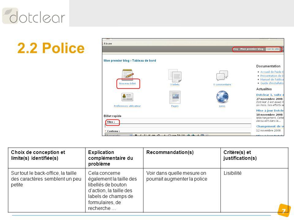 7 2.2 Police Choix de conception et limite(s) identifiée(s) Explication complémentaire du problème Recommandation(s)Critère(s) et justification(s) Sur