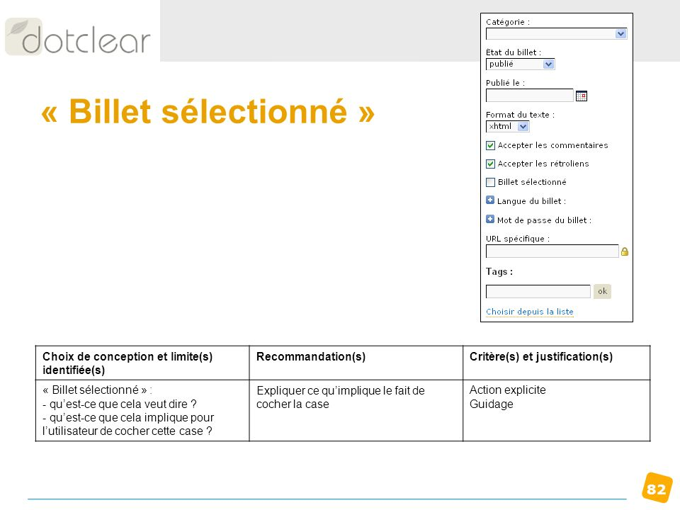 82 « Billet sélectionné » Choix de conception et limite(s) identifiée(s) Recommandation(s)Critère(s) et justification(s) « Billet sélectionné » : - qu