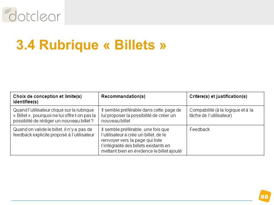 88 3.4 Rubrique « Billets » Choix de conception et limite(s) identifiée(s) Recommandation(s)Critère(s) et justification(s) Quand lutilisateur clique s
