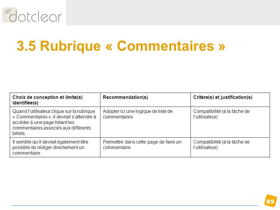89 3.5 Rubrique « Commentaires » Choix de conception et limite(s) identifiée(s) Recommandation(s)Critère(s) et justification(s) Quand lutilisateur cli