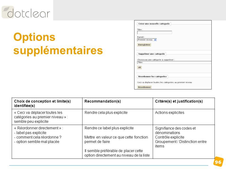 96 Options supplémentaires Choix de conception et limite(s) identifiée(s) Recommandation(s)Critère(s) et justification(s) « Ceci va déplacer toutes le
