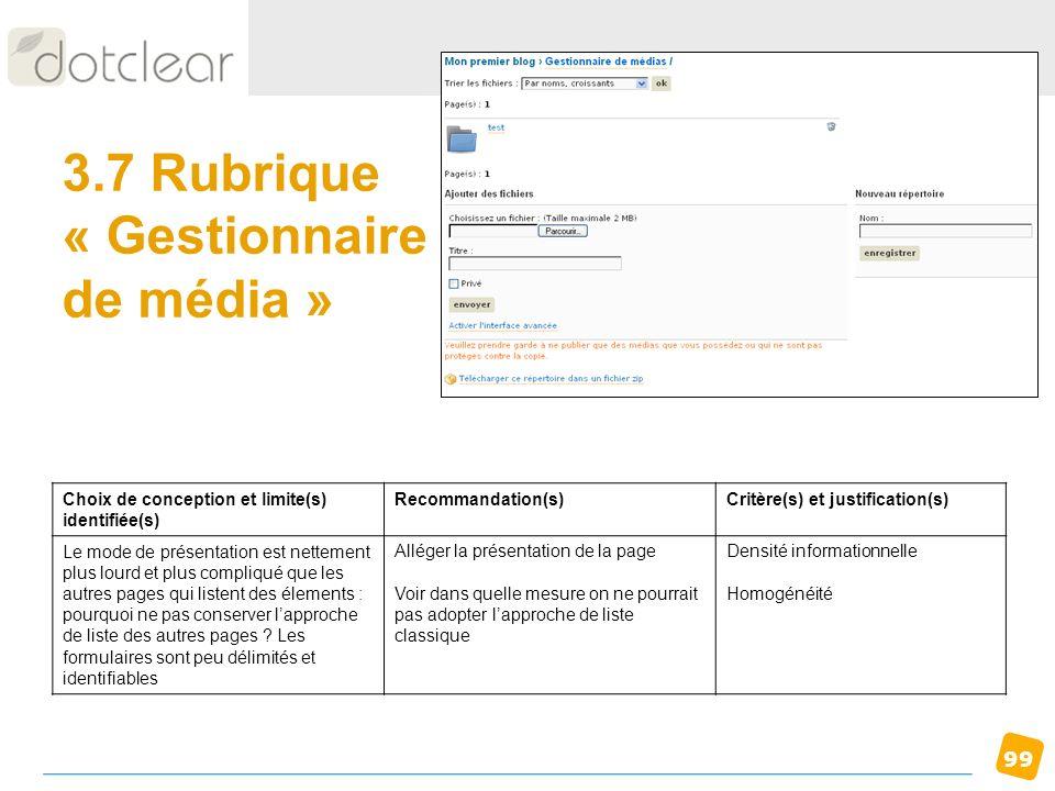 99 3.7 Rubrique « Gestionnaire de média » Choix de conception et limite(s) identifiée(s) Recommandation(s)Critère(s) et justification(s) Le mode de pr