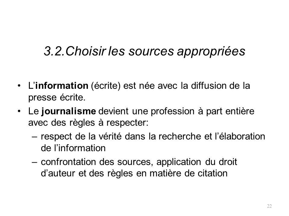 3.2.Choisir les sources appropriées Linformation (écrite) est née avec la diffusion de la presse écrite.