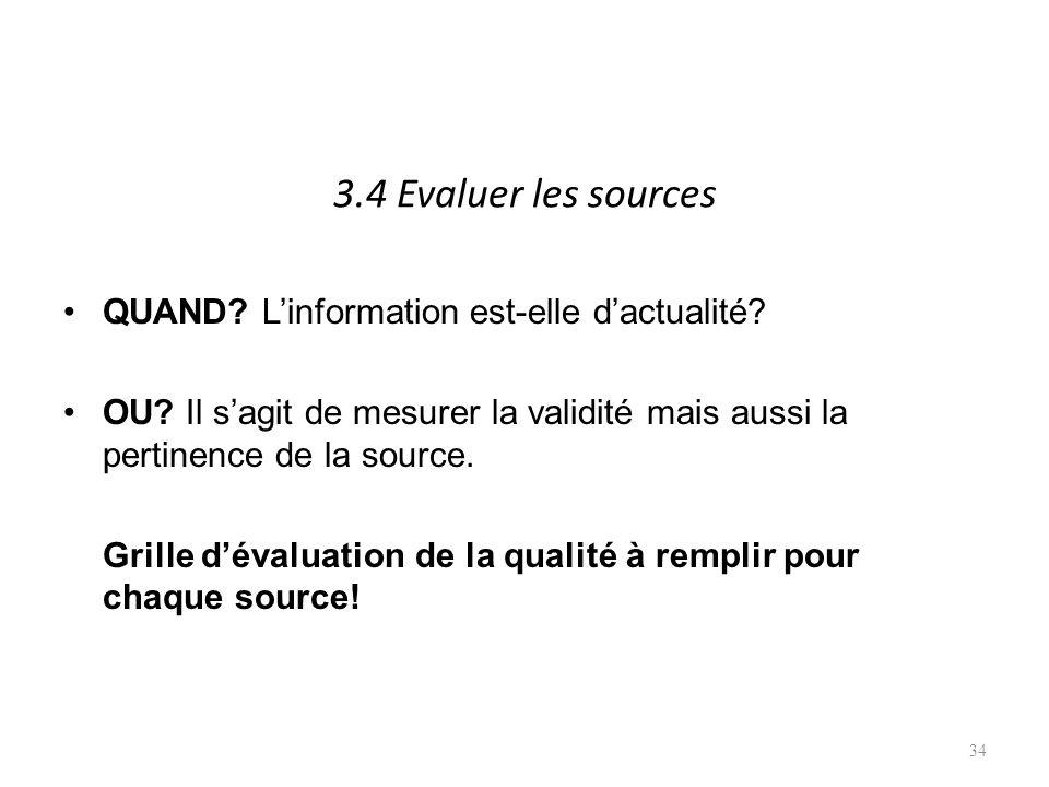 3.4 Evaluer les sources QUAND. Linformation est-elle dactualité.