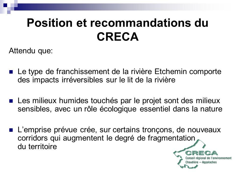 Position et recommandations du CRECA Attendu que: Le type de franchissement de la rivière Etchemin comporte des impacts irréversibles sur le lit de la