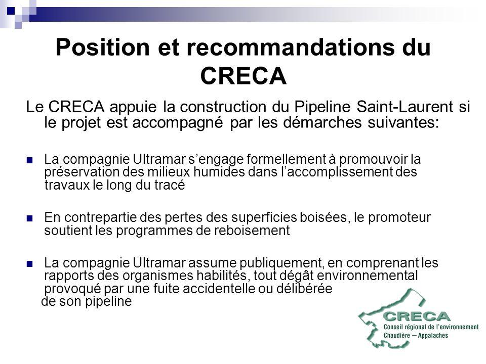 Position et recommandations du CRECA Le CRECA appuie la construction du Pipeline Saint-Laurent si le projet est accompagné par les démarches suivantes