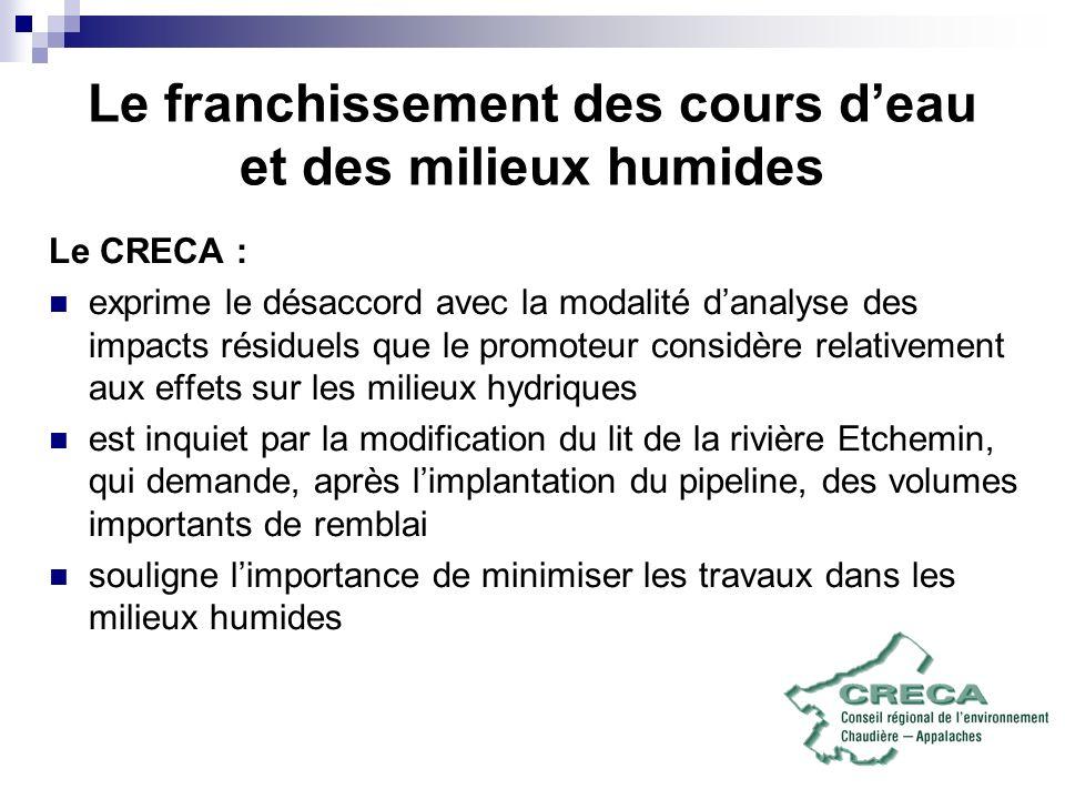 Le franchissement des cours deau et des milieux humides Le CRECA : exprime le désaccord avec la modalité danalyse des impacts résiduels que le promote