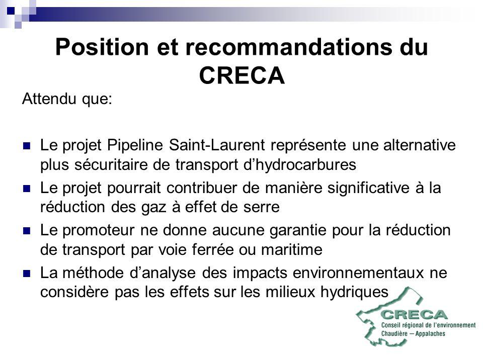 Position et recommandations du CRECA Attendu que: Le projet Pipeline Saint-Laurent représente une alternative plus sécuritaire de transport dhydrocarb