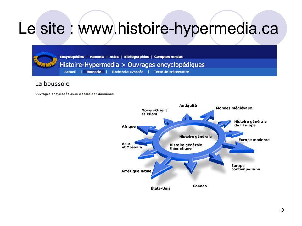 13 Le site : www.histoire-hypermedia.ca