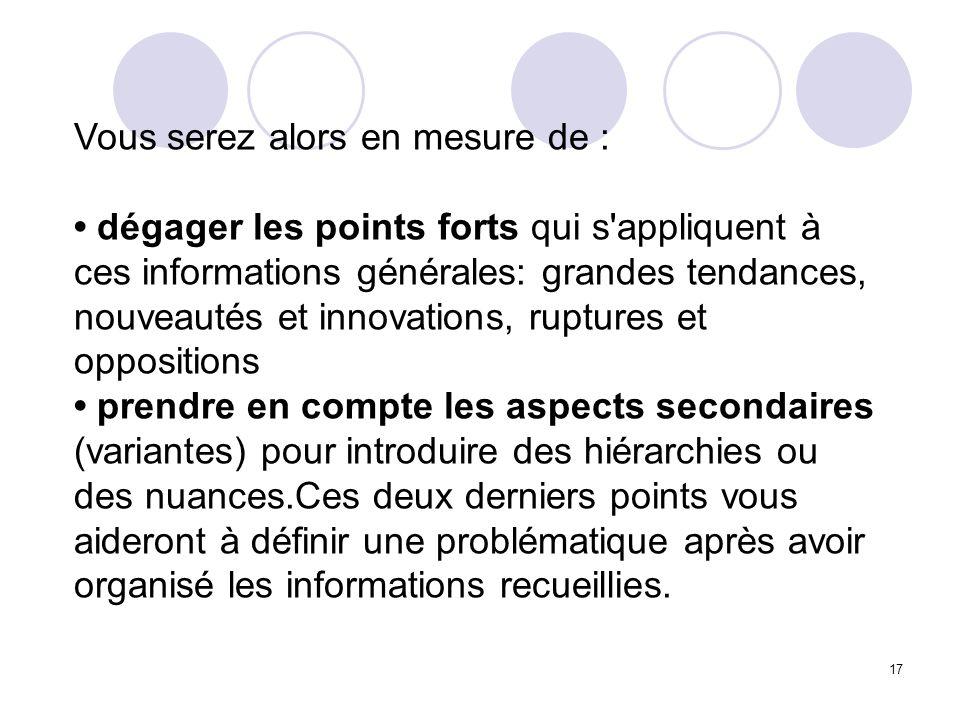 17 Vous serez alors en mesure de : dégager les points forts qui s'appliquent à ces informations générales: grandes tendances, nouveautés et innovation