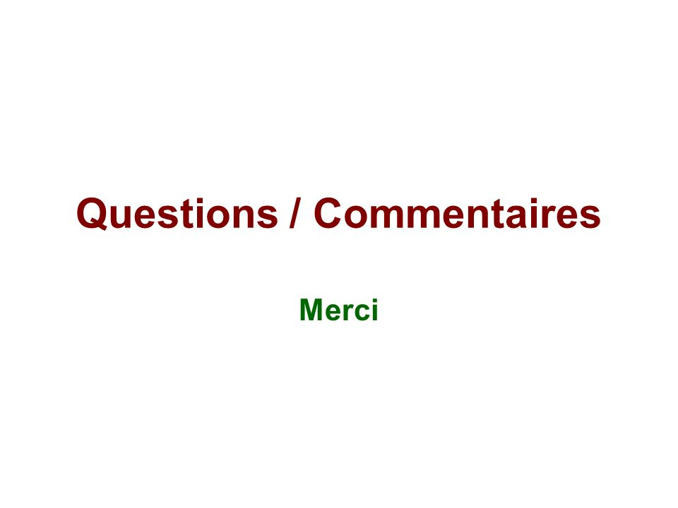 Questions / Commentaires Merci