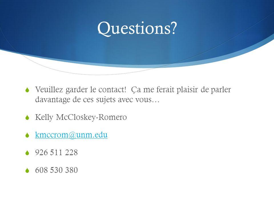 Questions. Veuillez garder le contact.