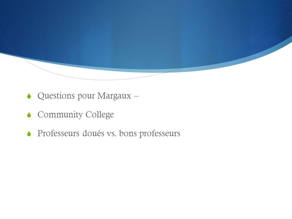 Questions pour Margaux – Community College Professeurs doués vs. bons professeurs