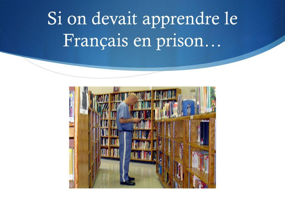 Si on devait apprendre le Français en prison…