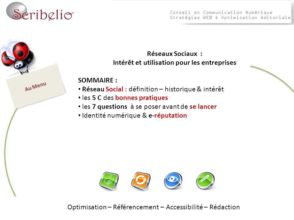 Optimisation – Référencement – Accessibilité – Rédaction Au Menu Réseaux Sociaux : Intérêt et utilisation pour les entreprises SOMMAIRE : Réseau Socia
