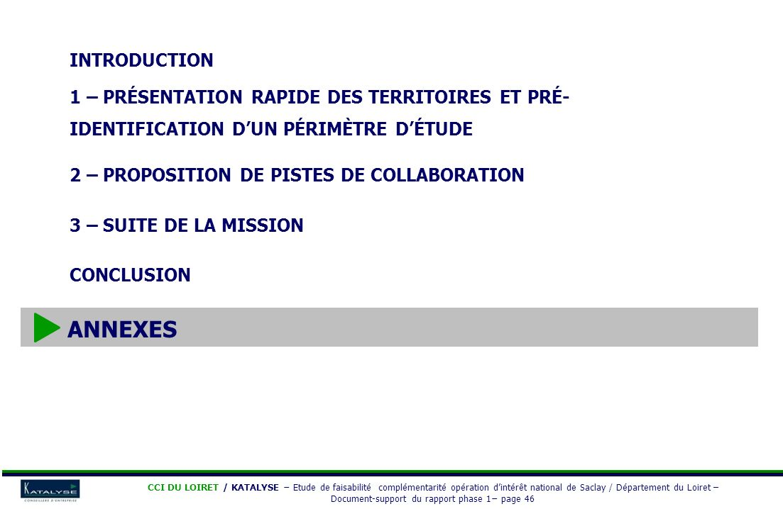 INTRODUCTION 1 – PRÉSENTATION RAPIDE DES TERRITOIRES ET PRÉ- IDENTIFICATION DUN PÉRIMÈTRE DÉTUDE 2 – PROPOSITION DE PISTES DE COLLABORATION 3 – SUITE
