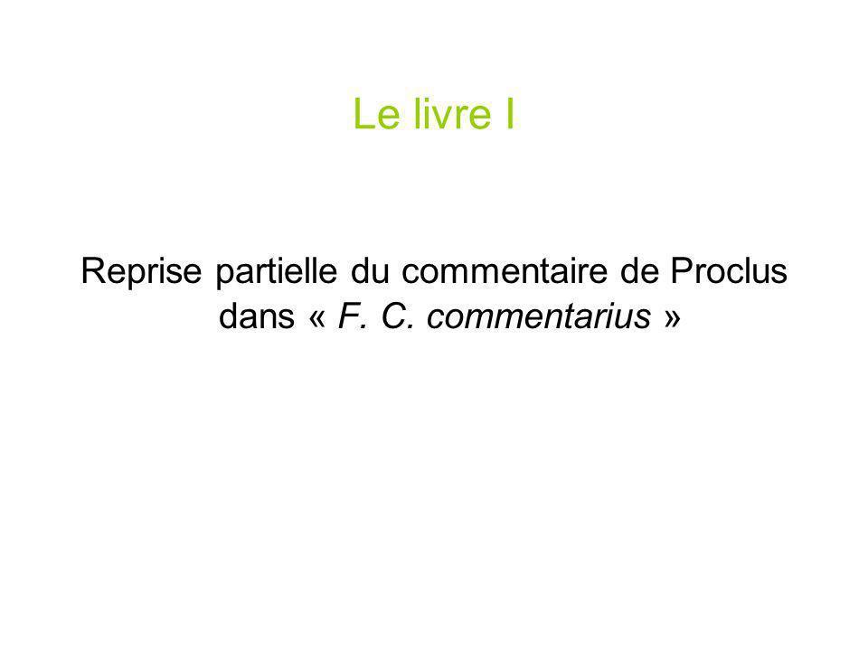 Le livre I Reprise partielle du commentaire de Proclus dans « F. C. commentarius »