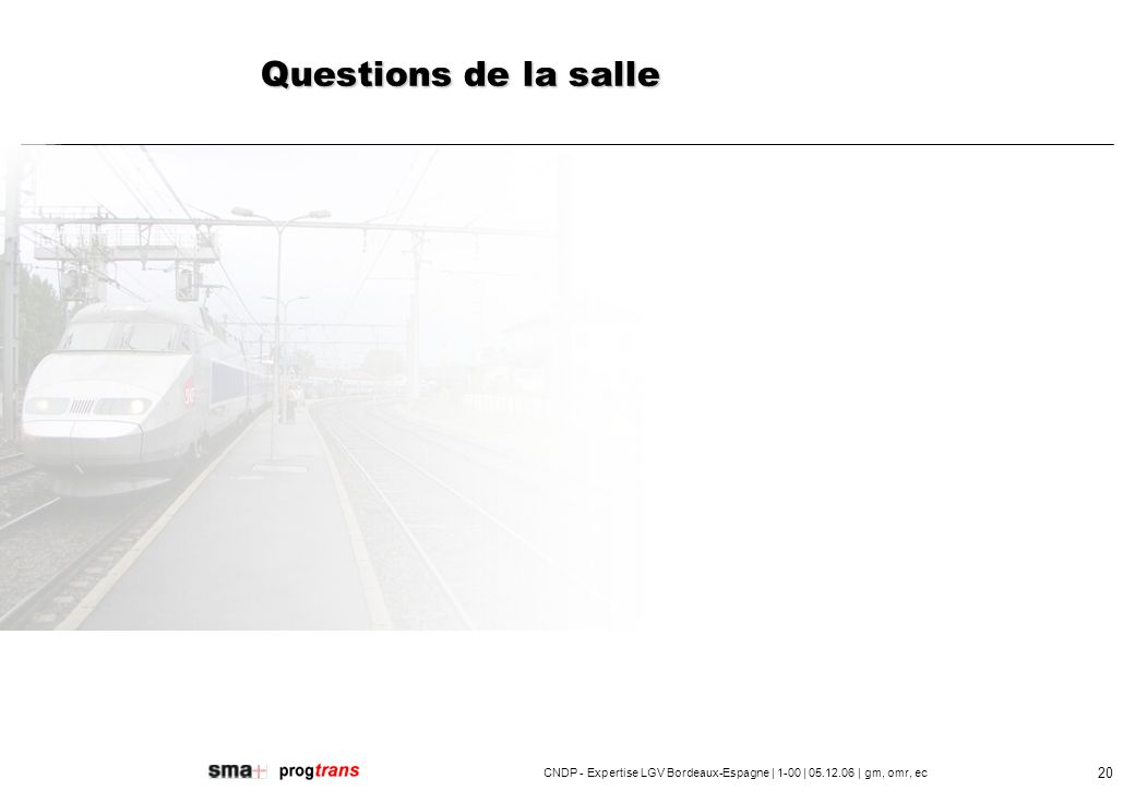 CNDP - Expertise LGV Bordeaux-Espagne | 1-00 | 05.12.06 | gm, omr, ec 21 7.bjectifs de lexpertise concernant la 7.