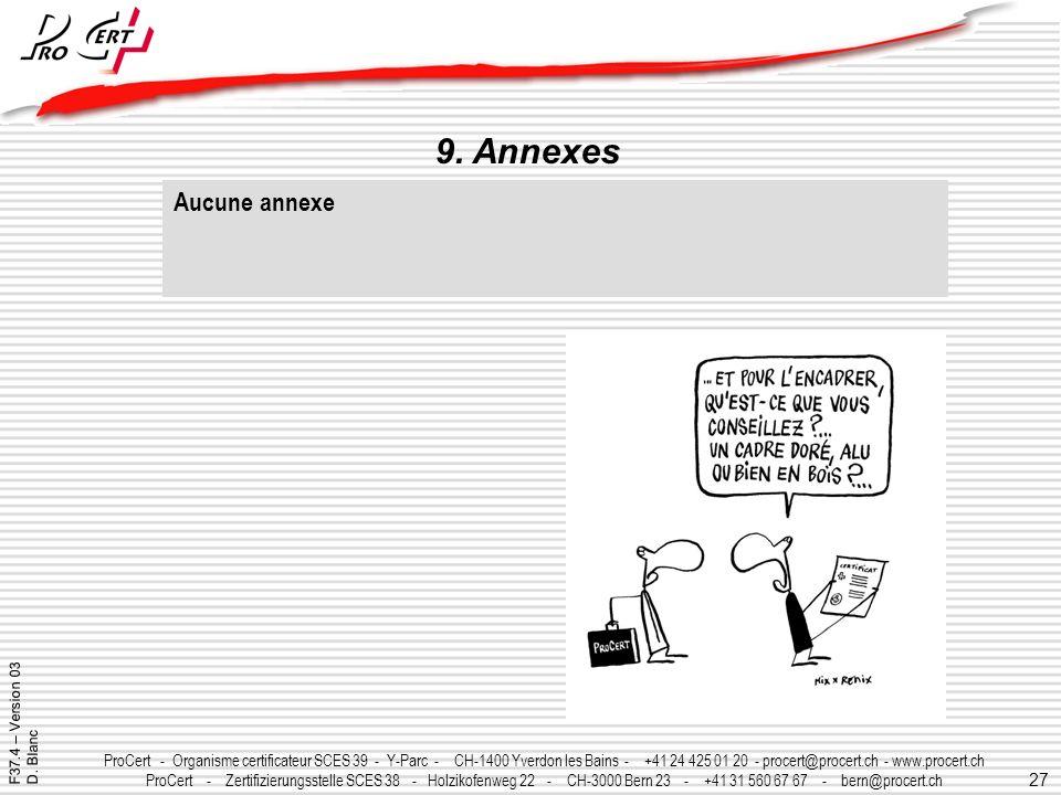 27 ProCert - Organisme certificateur SCES 39 - Y-Parc - CH-1400 Yverdon les Bains - +41 24 425 01 20 - procert@procert.ch - www.procert.ch ProCert - Z