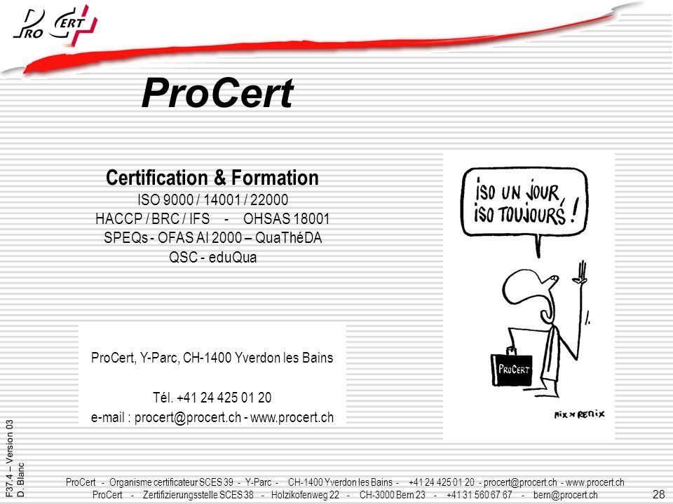 28 ProCert - Organisme certificateur SCES 39 - Y-Parc - CH-1400 Yverdon les Bains - +41 24 425 01 20 - procert@procert.ch - www.procert.ch ProCert - Z