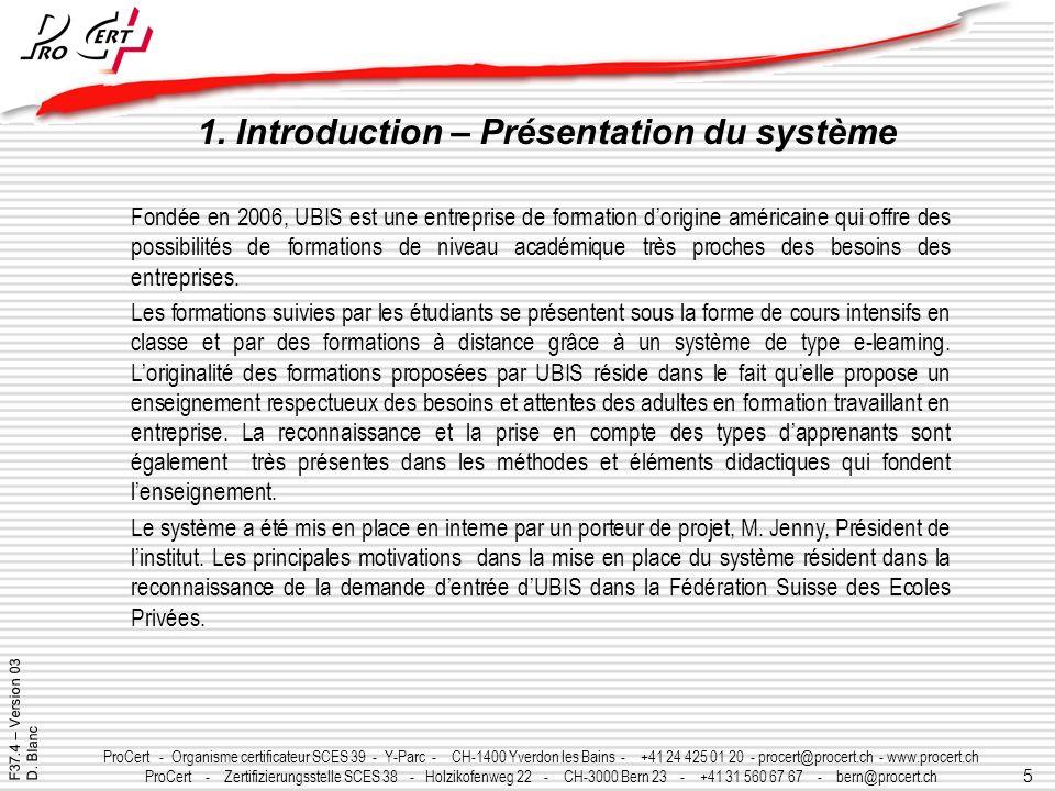 5 ProCert - Organisme certificateur SCES 39 - Y-Parc - CH-1400 Yverdon les Bains - +41 24 425 01 20 - procert@procert.ch - www.procert.ch ProCert - Ze