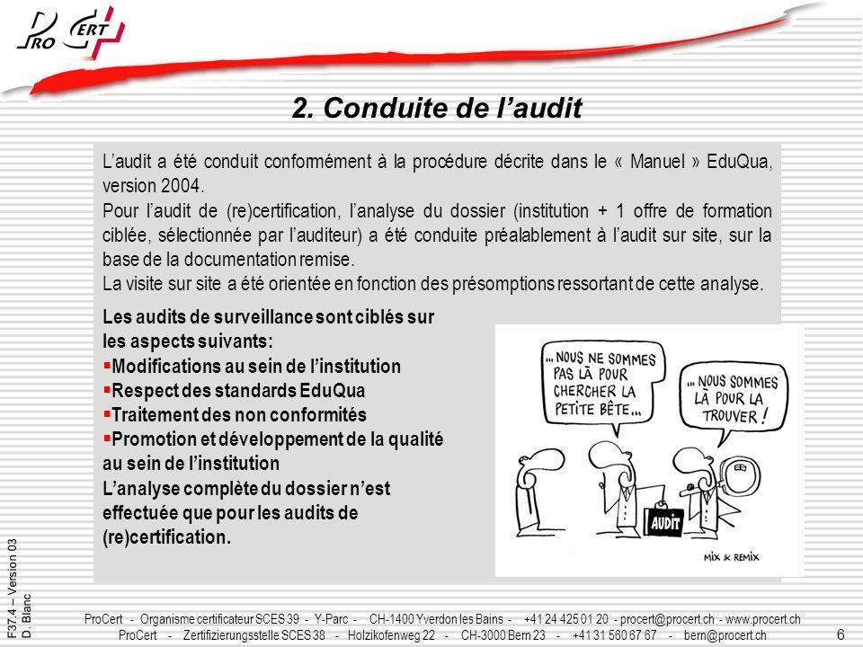 6 ProCert - Organisme certificateur SCES 39 - Y-Parc - CH-1400 Yverdon les Bains - +41 24 425 01 20 - procert@procert.ch - www.procert.ch ProCert - Ze