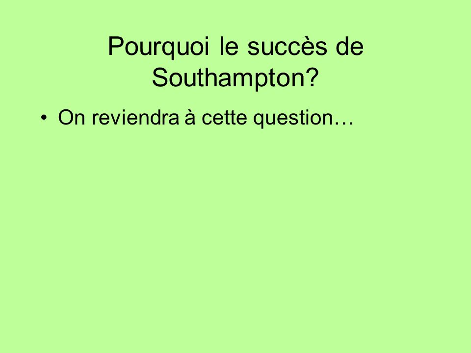 Pourquoi le succès de Southampton? On reviendra à cette question…