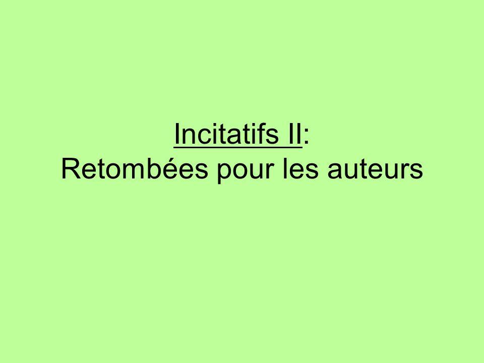 Incitatifs II: Retombées pour les auteurs