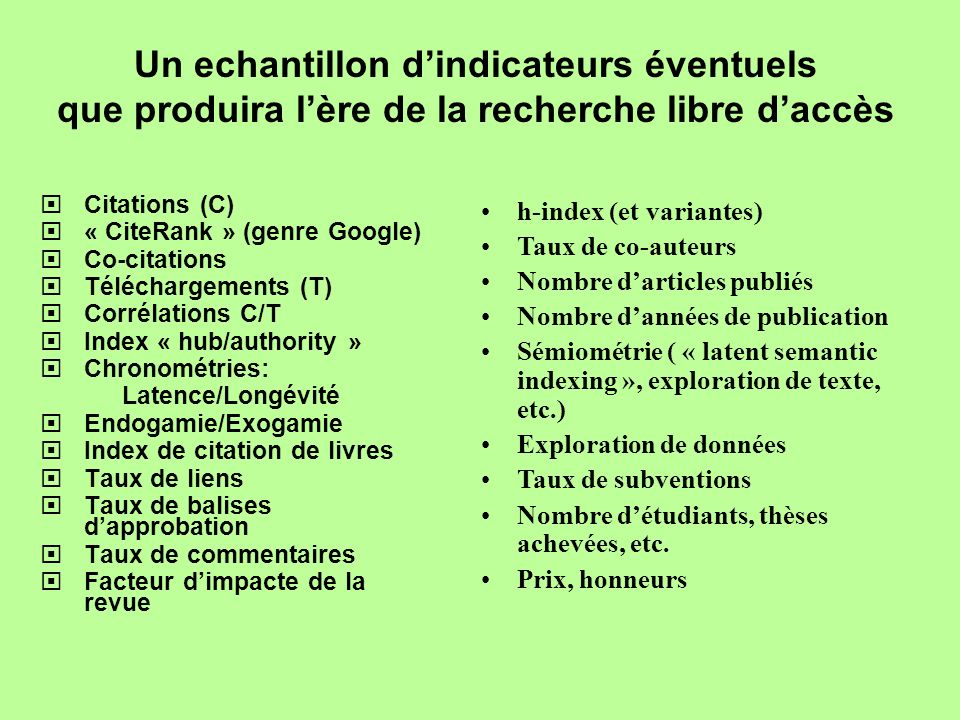 Un echantillon dindicateurs éventuels que produira lère de la recherche libre daccès Citations (C) « CiteRank » (genre Google) Co-citations Télécharge