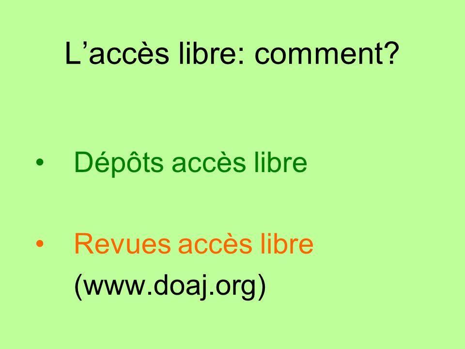 Laccès libre: comment Dépôts accès libre Revues accès libre (www.doaj.org)