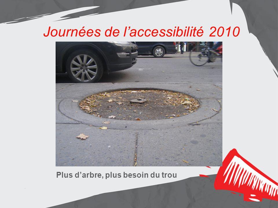Journées de laccessibilité 2010 Plus darbre, plus besoin du trou