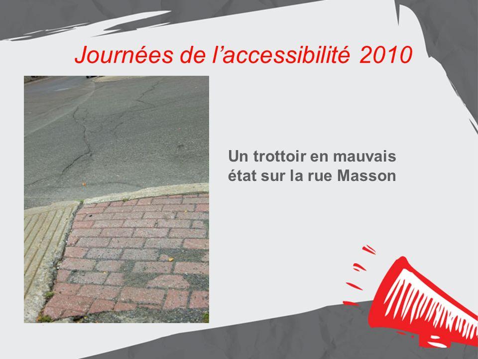 Journées de laccessibilité 2010 Un trottoir en mauvais état sur la rue Masson