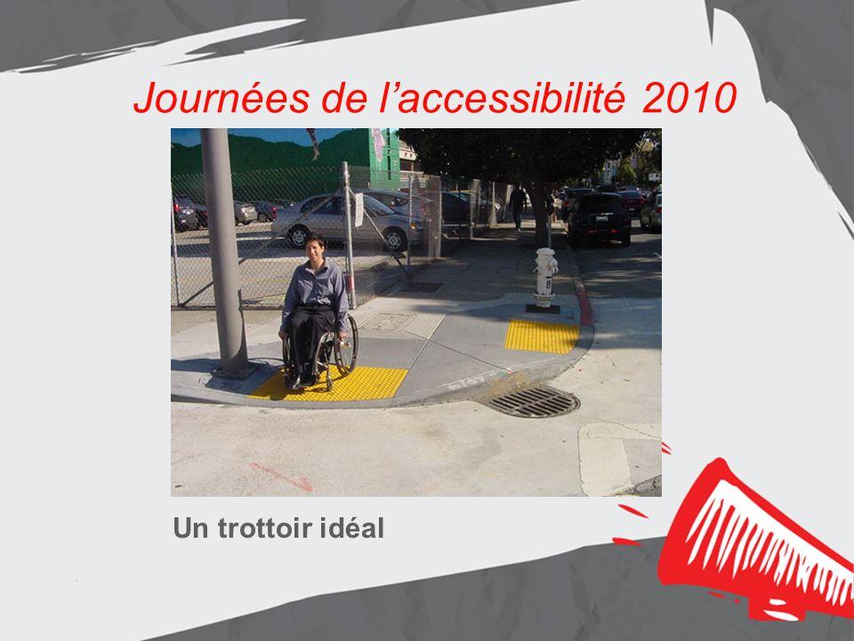 Journées de laccessibilité 2010 Un trottoir idéal